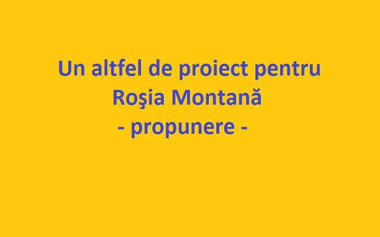 Un altfel de proiect Rosia Montana