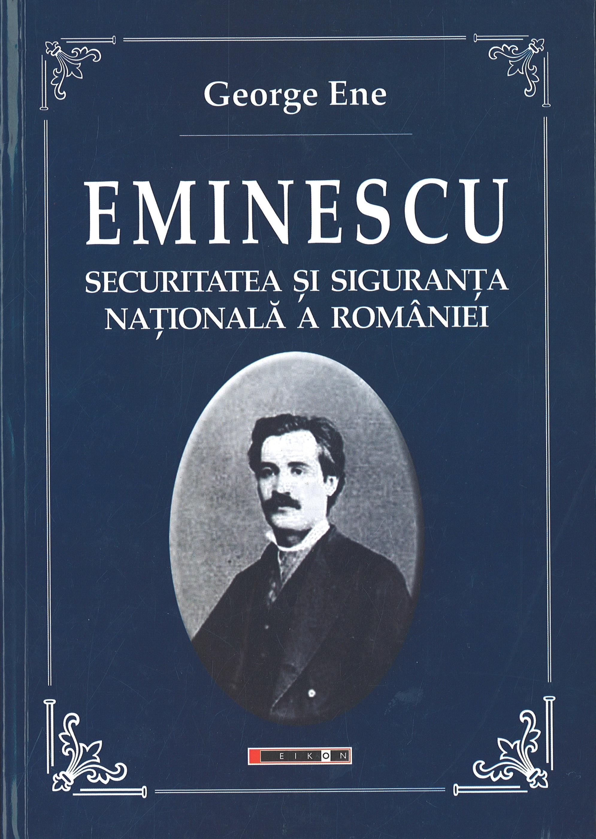 Eminescu-Securitatea si Siguranta Nationala a Romaniei